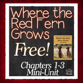 Where the Red Fern Grows {FREE} Chapters 1-3 Unit