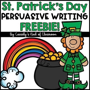 FREE St. Patrick's Day Persuasive Writing {Opinion Writing}