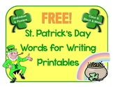 FREE!  St. Patrick's Day Words for Writing Printables
