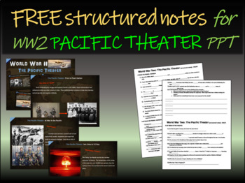 FREE Structured Notes for World War 2 (WWII) PACIFIC THEATER 100-slide PPT