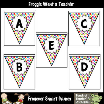 FREE Teacher Resource -- Froggie's Alphabet Pennants (multi color polka dots)