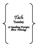 FREE!! Tech Tuesday Speaking Prompts (TOEFL / ESL / IELTS)