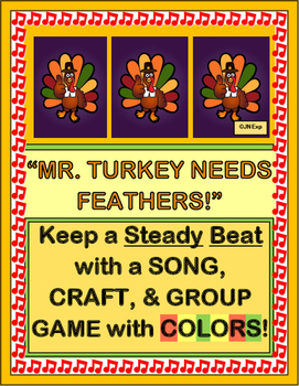 """Mr. Turkey Needs Feathers!"" -  Thanksgiving Group Game with a Steady Beat!"