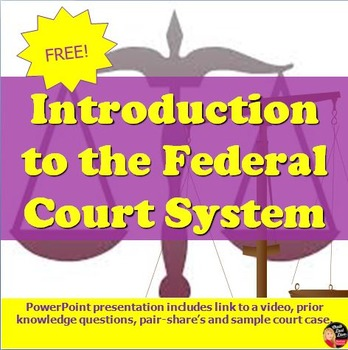 FREE! The Judicial Branch - Introduction to the Federal Court System(Civics)