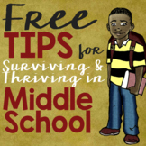 FREE *Tips for Surviving & Thriving the Elementary to Middle School Transition