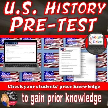 FREE! U.S. History Pre-Test (to gain prior-knowledge) & Re