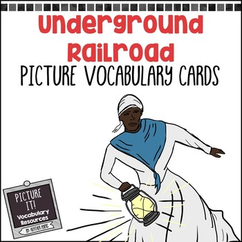 Underground Railroad Picture Vocabulary Cards
