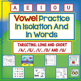 Long & Short Vowels in Isolation & In Words: /A/, /E/, /I/, /O/ & /U/