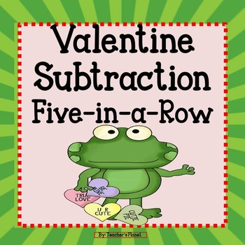 FREE Valentine Subtraction 5-in-a-Row!
