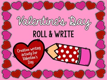 Valentine's Day Roll and Write FREE