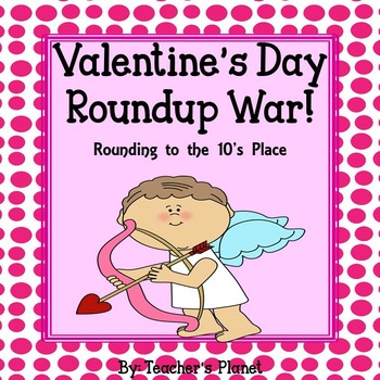 FREE Valentine's Day Round Up War! Rounding to the nearest 10