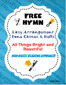 FREE WORSHIP HYMN Easy Tone Chimes & Bells ALL THINGS BRIGHT AND BEAUTIFUL