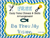 FREE WORSHIP HYMN Easy Tone Chimes & Bells BE THOU MY VISION