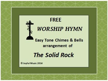 FREE WORSHIP HYMN Easy Tone Chimes & Bells THE SOLID ROCK