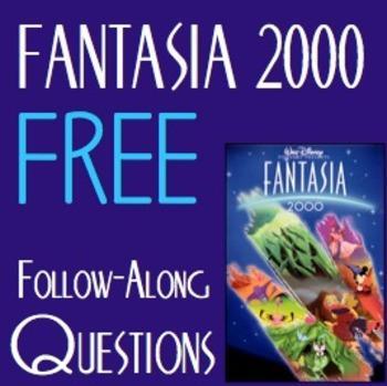 FREE-Walt Disney's Fantasia 2000- Follow Along Questions