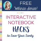 FREE Webinar Handout: Interactive Notebook Hacks to Save Your Sanity