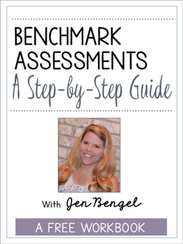 FREE Webinar Workbook: Benchmark Assessments: A Step-by-St