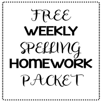 FREE Weekly Spelling Homework Packet