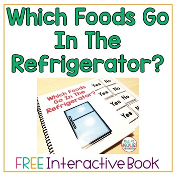 FREE Which Foods Go In The Refrigerator? Interactive Book
