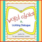 Word Choice & Writing Dialogue - Using Synonyms, Adverbs,
