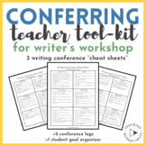 |Writer's Workshop| Conferring Teacher Toolkit Cheat Sheets & Conference Logs