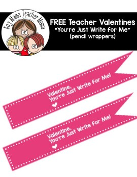 FREE You're Write for Me Valentine Pencil Wrappers