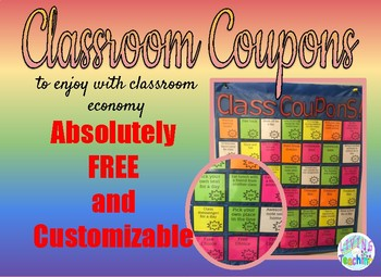 FREE and CUSTOMIZABLE Classroom Coupons/rewards