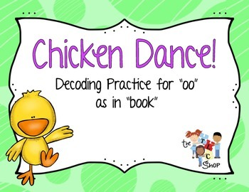 "Chicken Dance: Decoding ""oo"" as in ""book"""