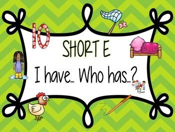 I have... Who has...? Short E