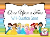 Once Upon a Time: WH- Question Game