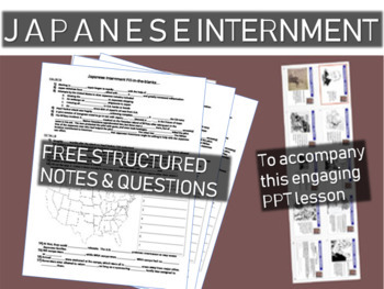 FREE structured notes for: Japanese Internment: engaging 50-slide PPT