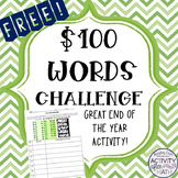 FREE $100 Words Challenge! Great End of the Year Activity!