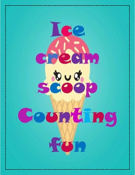 FREEBEE!!! MATH- Fun with paint Ice cream scoop counting activity.