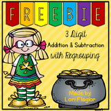 FREEBIE- 3 Digit Addition and Subtraction with Regrouping