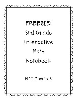 FREEBIE - 3rd Grade Engage NY Interactive Math Notebook Module 3
