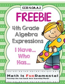 FREEBIE - 4th Grade Algebra Expressions I Have Who Has Game (CCSS 4.OA.A.3)