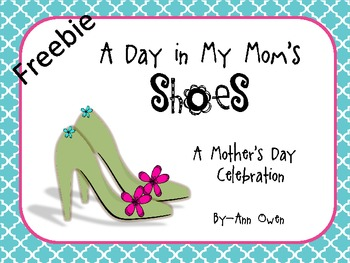 FREEBIE - A Day In My Mom's Shoes ~ A Mother's Day Celebration