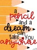 FREEBIE A Pencil and a Dream Can Take You Anywhere Poster