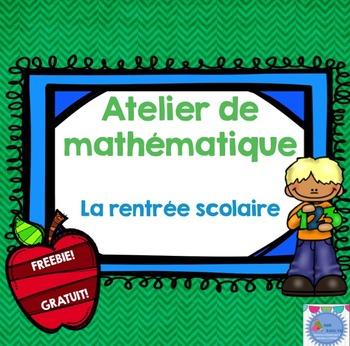 FRENCH Back to school FREEBIE/ Atelier de mathématique {Rentrée}