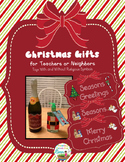 FREEBIE- Christmas Gifts for Teachers, Friends, or Neighbors- Label and Tag