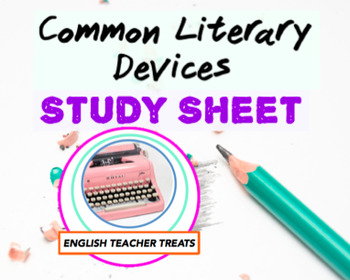 FREEBIE! Common Literary Devices Study Review Sheet - High School ELA/ENGLISH