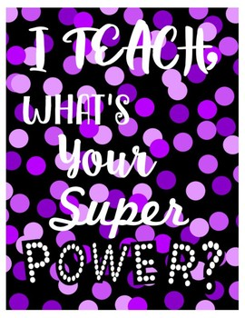FREEBIE Confetti Themed Teacher Super Power Fun Poster