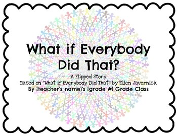 What if Everybody Did That? Creative Writing, Character Education, Google Slides