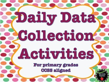 FREEBIE Daily Data Collection Activities for Primary Grades (CCSS Aligned)