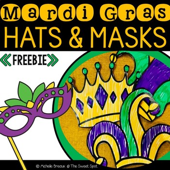 FREEBIE--  Decorate Your Own Mardi Gras Hats, Crowns, & Masks