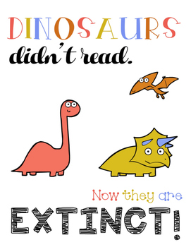 FREEBIE Dinosaurs Didn't Read Poster