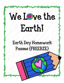 {FREEBIE} Earth Day Homework Passes.  No Homework!