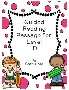 FREEBIE Guided Reading Passage for Level D with Assessment