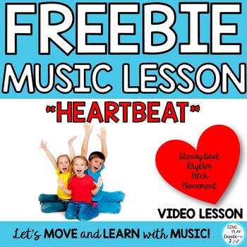 "FREEBIE: MUSIC LESSON ""HEARTBEAT"" Beat, Rhythm, Pitch Teaching Video"