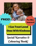 FREEBIE! I Can Treat My Loved Ones With Kindness Social Narrative